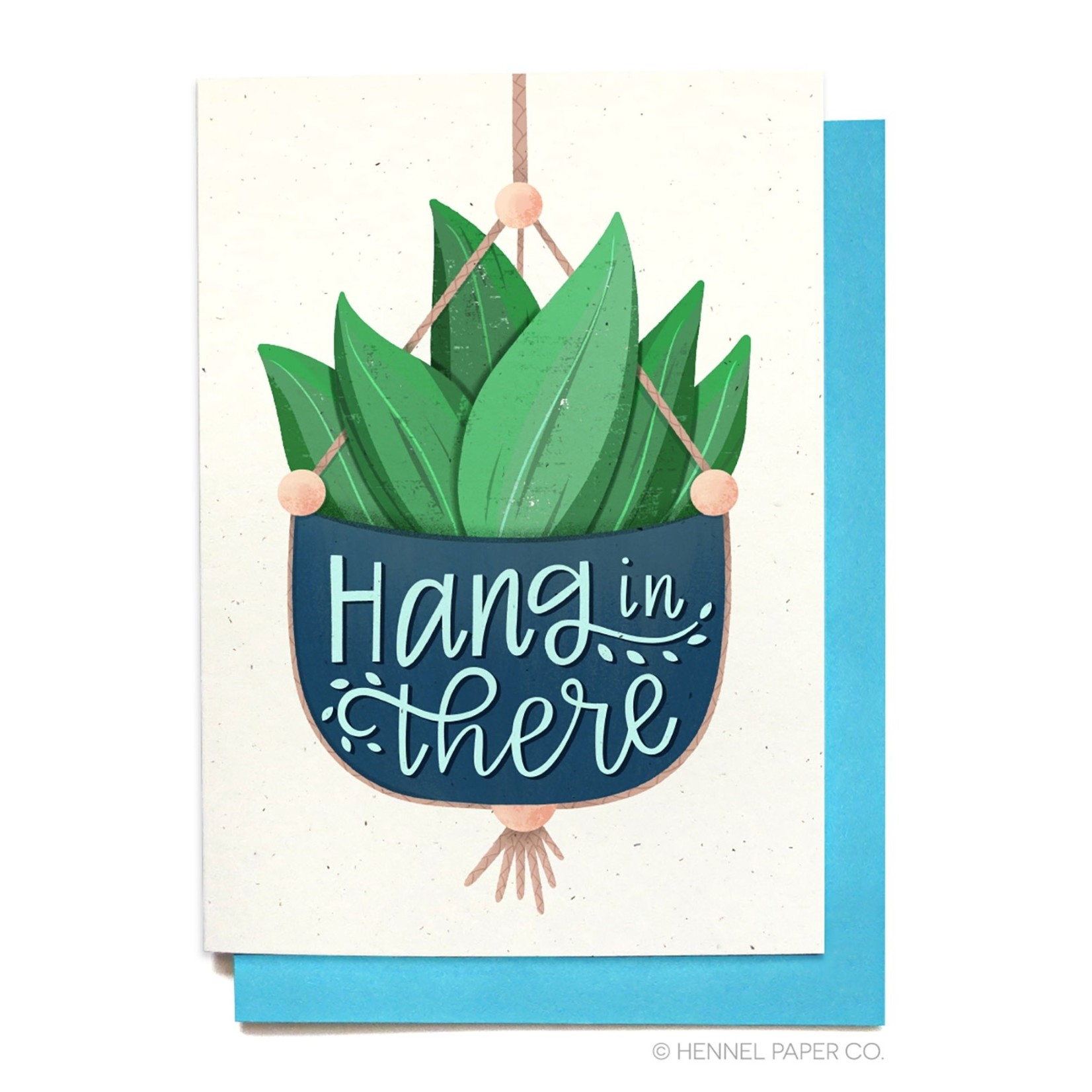 Hennel Paper Co. Hang in there card