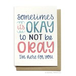 Hennel Paper Co. It's okay to not be okay card