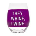 They Whine, I Wine - purple glass