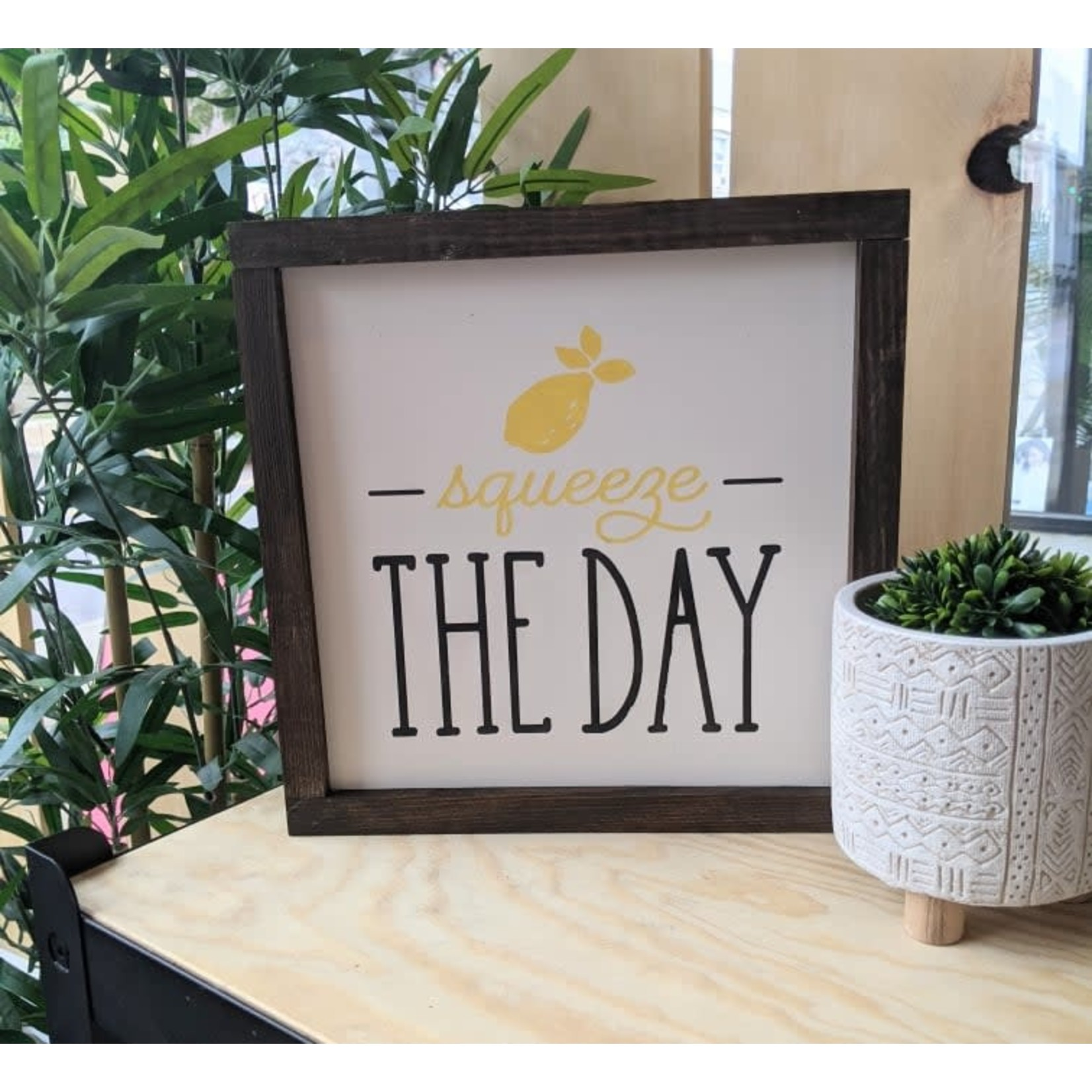 Favourite Things wood Squeeze the day 10x10 framed sign
