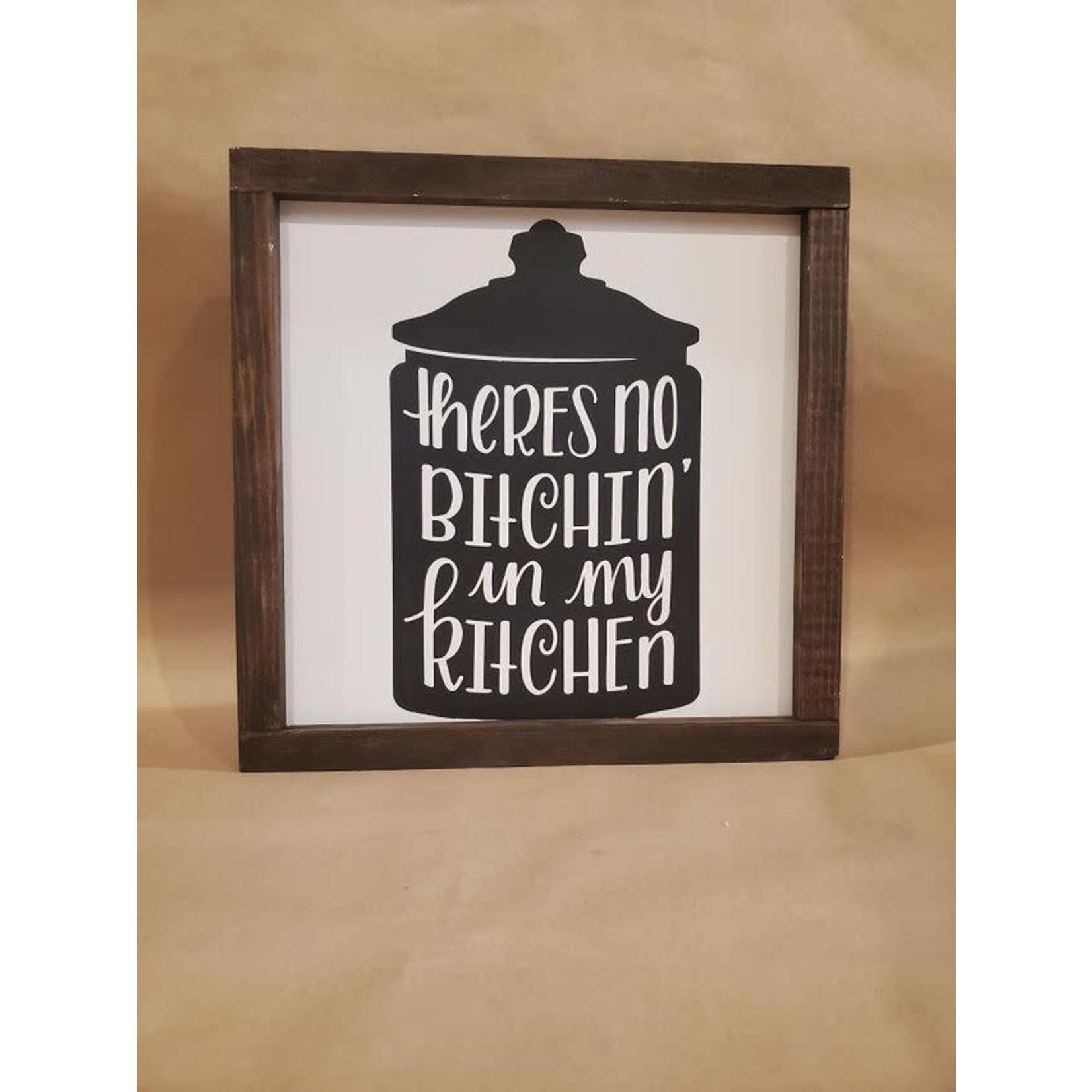 No bitchin' in my kitchen 10x10 framed sign