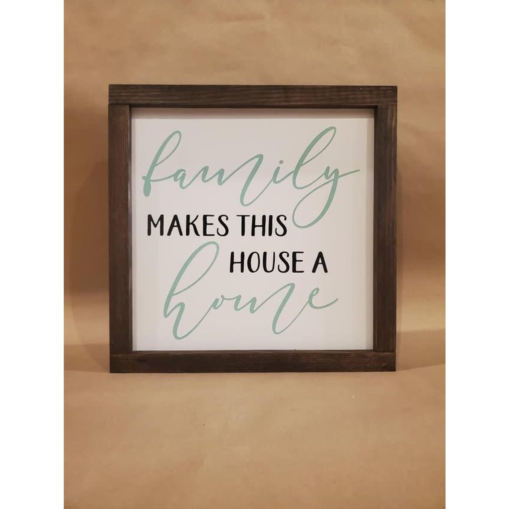 Favourite Things wood Family makes this house a home 10x10 framed sign