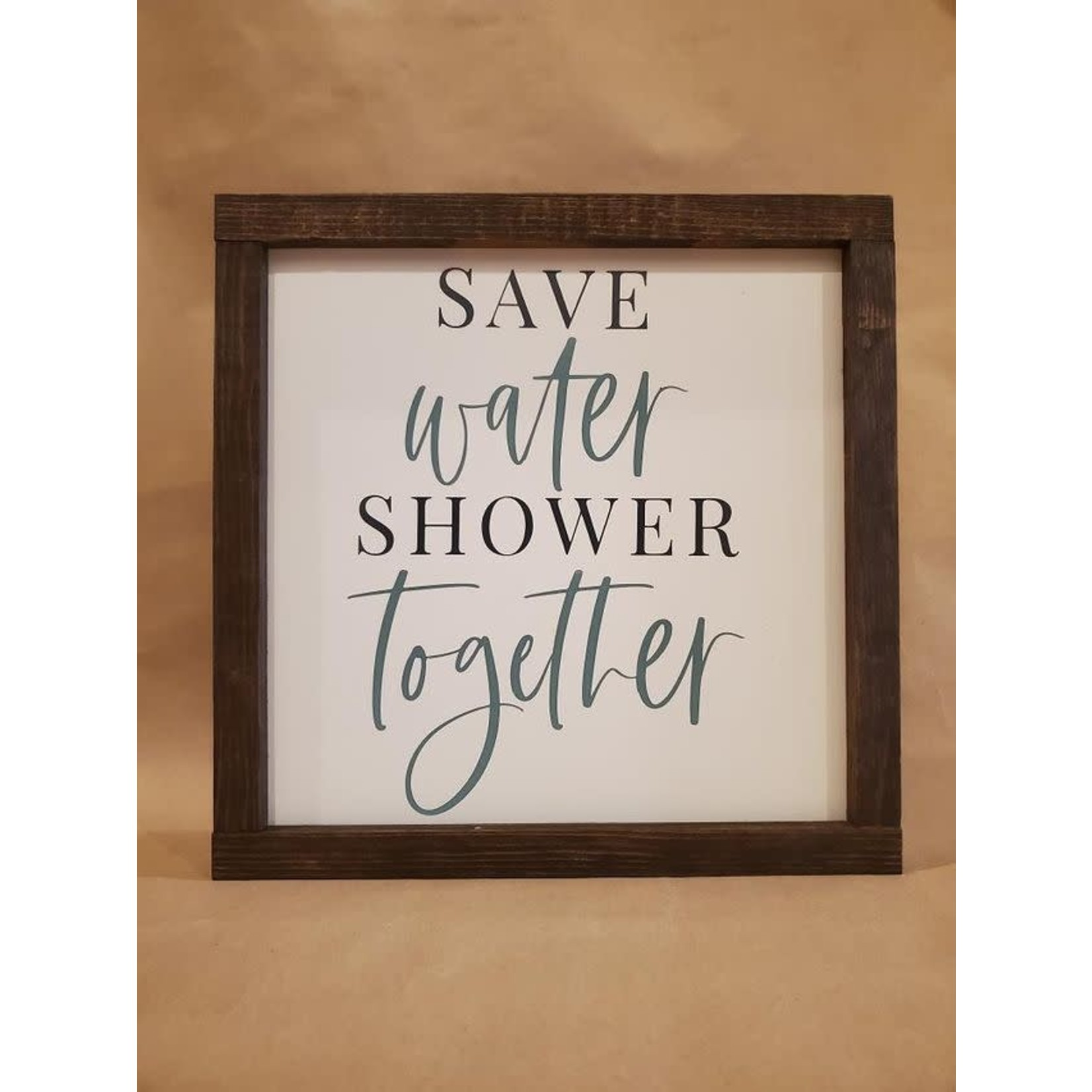 Favourite Things wood Save water shower together 10x10 framed sign