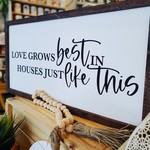 Favourite Things wood Love Grows Best... 12x24 framed sign