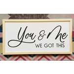 Favourite Things wood You & Me, We Got This 12x24 Framed Sign