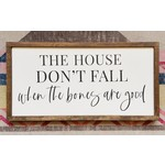 Favourite Things wood The House Don't Fall… 12x24 Framed Sign