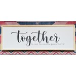 Favourite Things wood Together is our Favourite... 16x48 framed sign