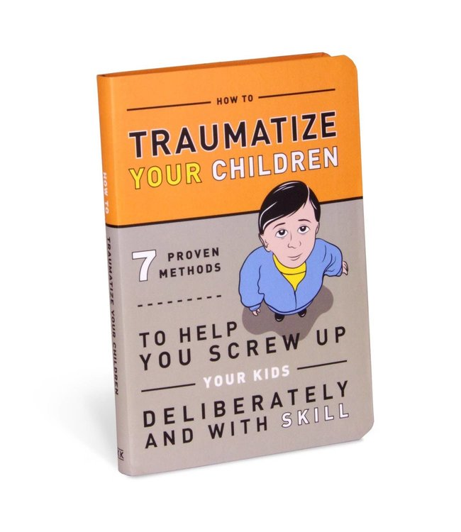Knock Knock How to Traumatize Your Children Book