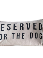 "Oxbeau ""Reserved for the Dog"" Pillow 24x14"