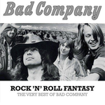 Monostereo Bad Company Rock' N Roll Fantasy: The Very Best of Bad Company