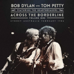 Monostereo Bob Dylan With Tom Petty Across The Borderline Vol. 1