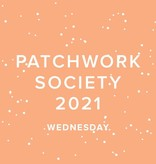 Modern Domestic CLUB FULL 2021 Modern Domestic Patchwork Society Virtual Annual Membership, SECOND WEDNESDAY, monthly 10:00-11:00AM PST