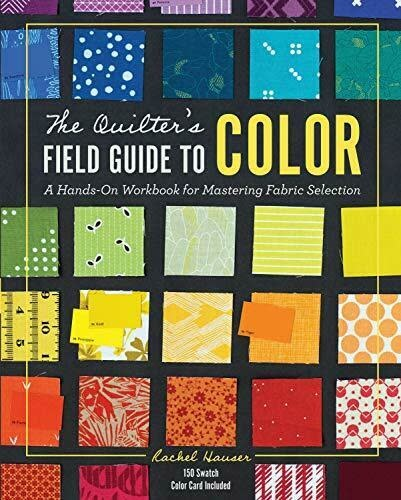 Lucky Spool The Quilter's Field Guide to Color by Rachel Hauser