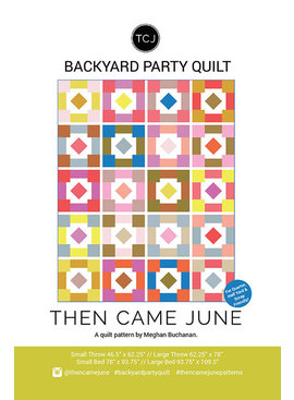Then Came June Then Came June: Backyard Party Quilt