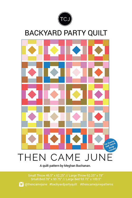Then Came June Then Came June: Backyard Party Quilt Pattern
