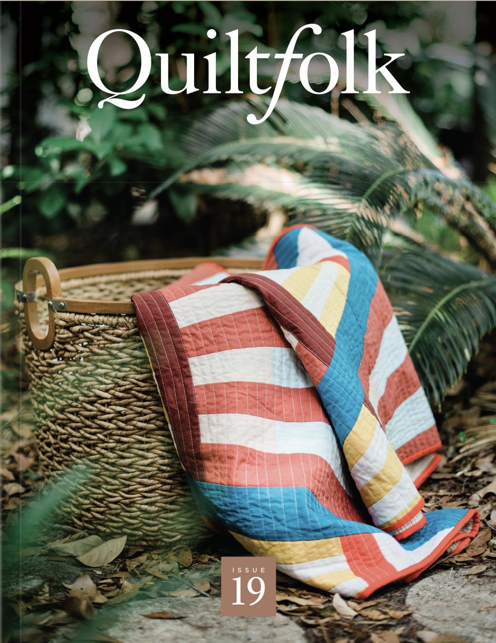 Quiltfolk Quiltfolk Magazine Issue 19 Northern Florida