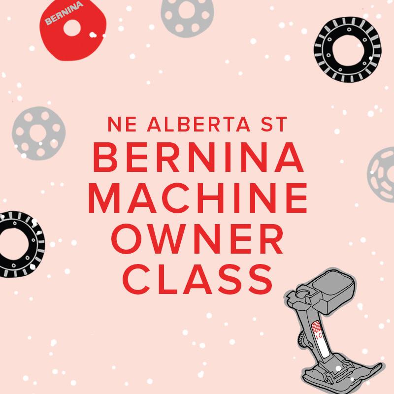 Modern Domestic CLASS FULL In-Person BERNINA Machine Owner Class, Sunday, September 26, 2-4pm