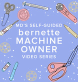 Modern Domestic Self-Guided Bernette Machine Owner Video Series: Meet Your Machine Parts 1-7