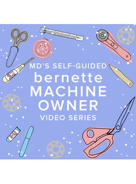 Modern Domestic Self-Guided Bernette Machine Owner Video Series: Meet Your Machine Parts 1-8