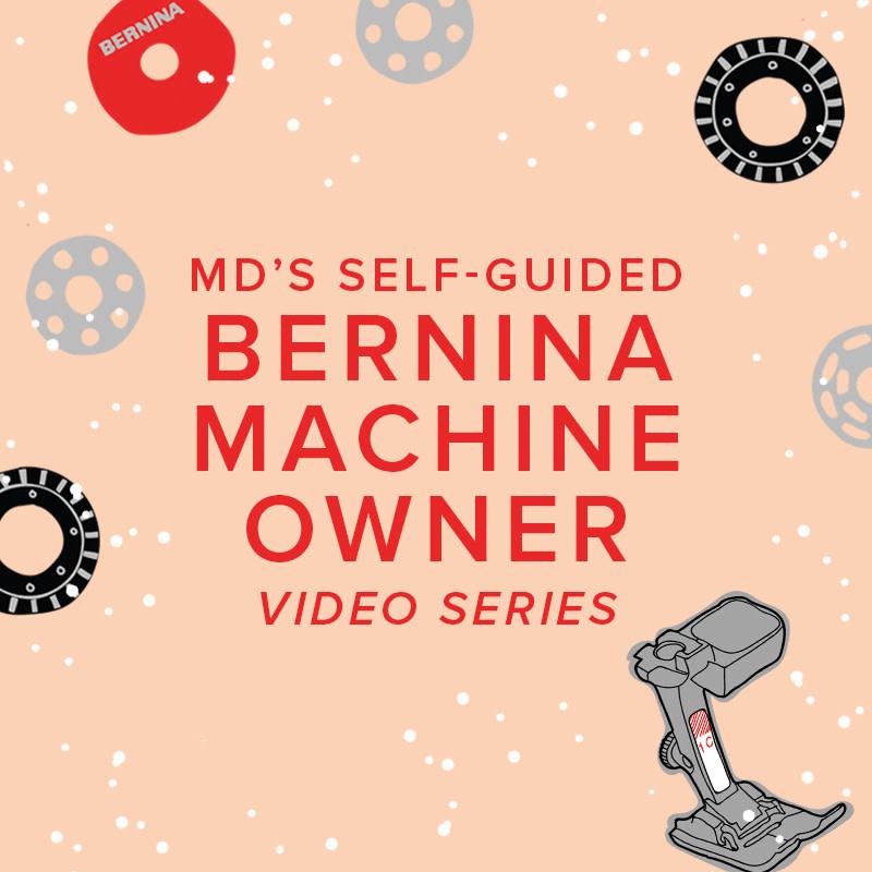 Modern Domestic Self-Guided BERNINA Machine Owner Video Series: Meet Your Machine Parts 1-8