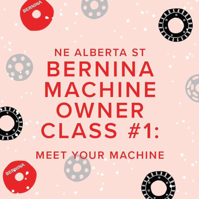 Modern Domestic In-Person BERNINA Machine Owner Class #1: Meet Your Machine, Sunday, October 17, 10:30 AM - 12:30 PM