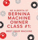 Modern Domestic CLASS FULL In-Person BERNINA Machine Owner Class #1: Meet Your Machine, Wednesday, October 20, 2-4 PM
