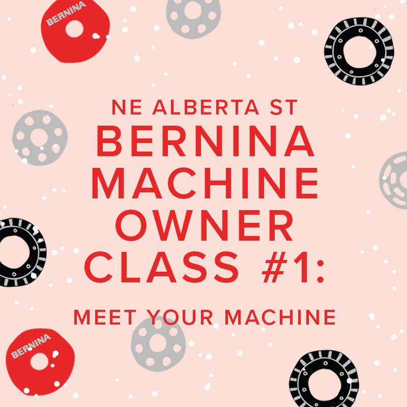 Modern Domestic CLASS FULL: In-Person BERNINA Machine Owner Class #1: Meet Your Machine, Sunday, November 14,  2-4 PM