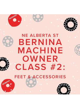 Modern Domestic ONE SPOT LEFT In-Person BERNINA Machine Owner Class #2: Feet & Accessories, Alberta St. Store, Sunday, November 21, 2-4pm