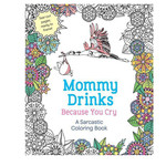 Mommy drinks cause you cry coloring book