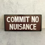 Commit No Nuisance Sign