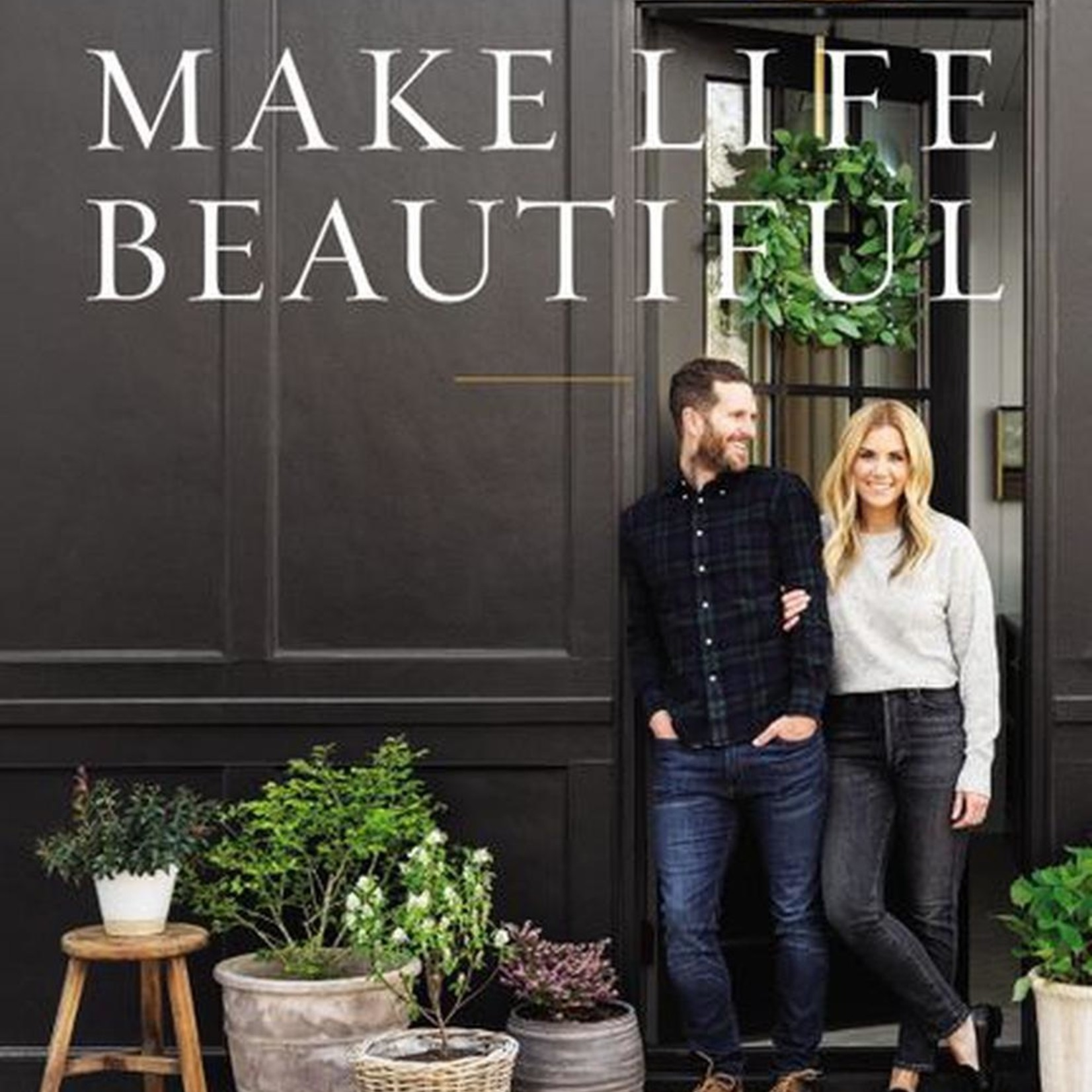 Make Life Beautiful by Syd and Shea McGee