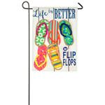 LIFE IS BETTER IN FLIP FLOPS GARDEN FLAG