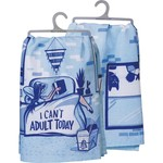 """""""I CAN'T ADULT TODAY"""" DISH TOWEL"""
