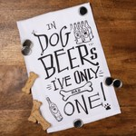 """""""IN DOG BEERS"""" DISH TOWEL"""