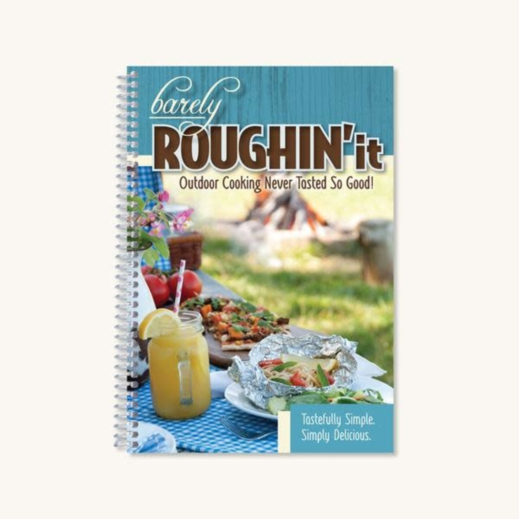 BARELY ROUGHIN' IT COOKBOOK
