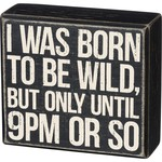 """""""BORN TO BE WILD"""" BOX SIGN"""