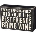 """FRIENDS BRING WINE"" BOX SIGN"