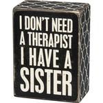 """I HAVE A SISTER"" BOX SIGN"