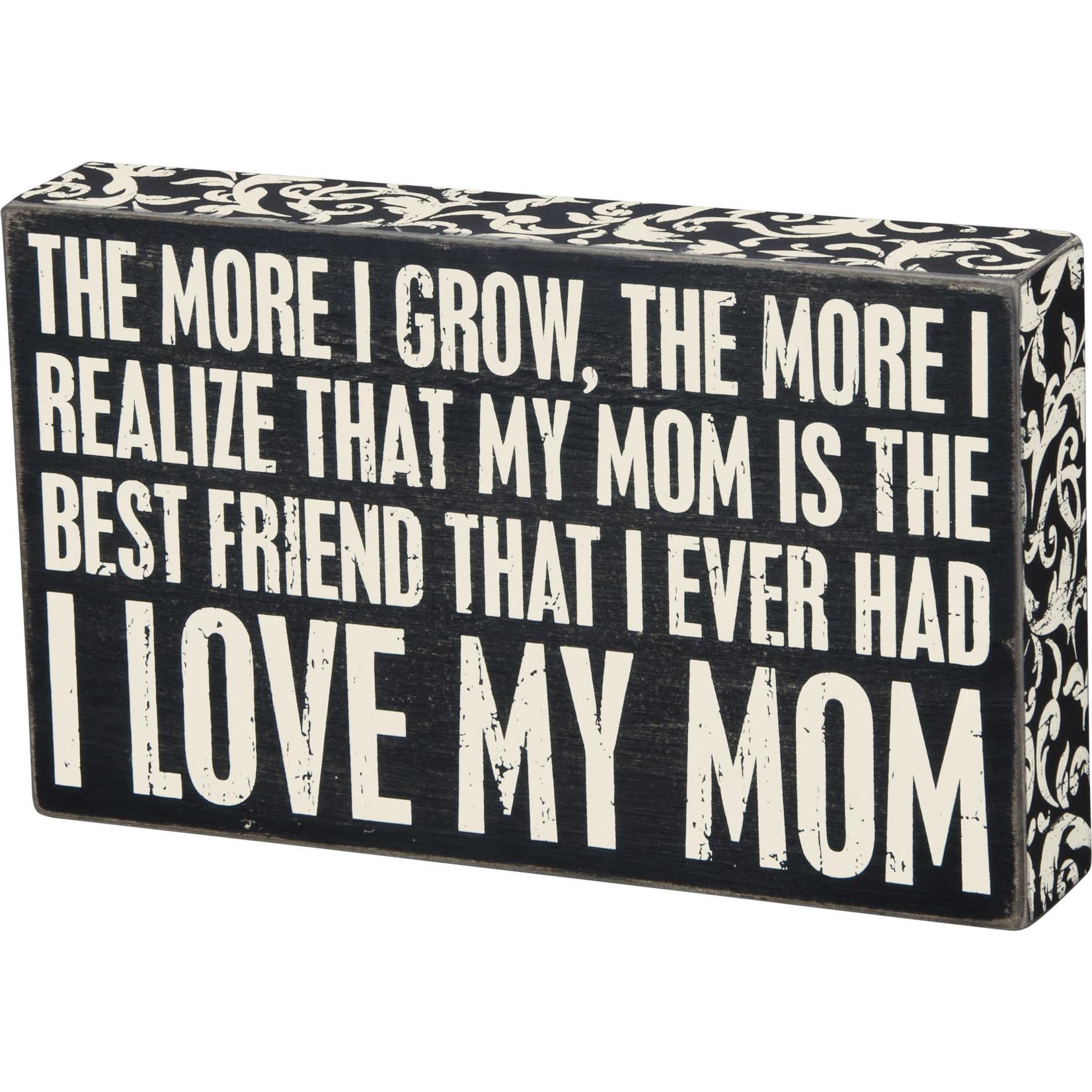 """I LOVE MY MOM"" BOX SIGN"