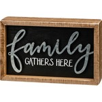 """""""FAMILY GATHERS HERE"""" INSET BOX SIGN"""