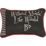 WITHOUT MUSIC LIFE...PILLOW