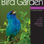BOOKS/GUIDES BIRD WATCHER'S DIGEST: CREATING YOUR BACKYARD BIRD GARDEN