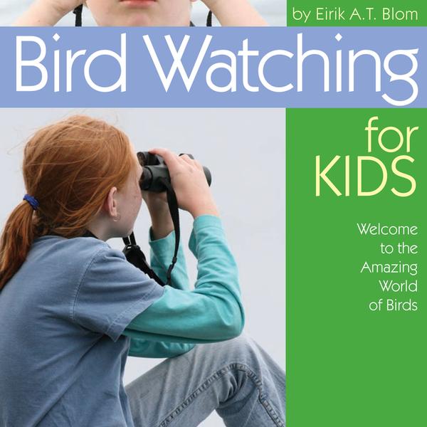BOOKS/GUIDES BIRD WATCHER'S DIGEST: BIRDWATCHING FOR KIDS