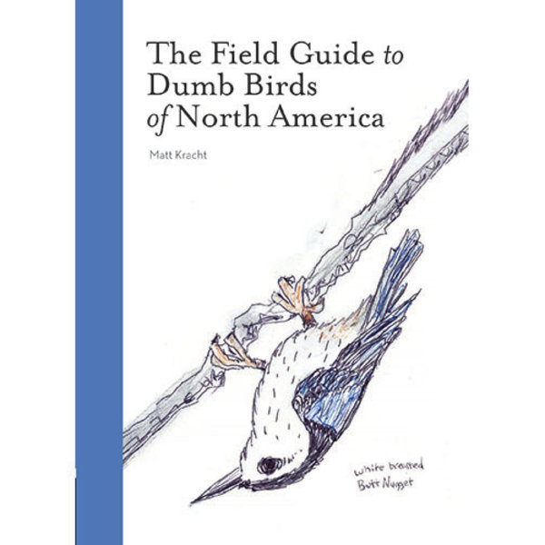 BOOKS/GUIDES THE FIELD GUIDE TO DUMB BIRDS OF NORTH AMERICA