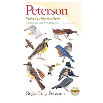 GUIDE PETERSON 7th EDITION FIELD GUIDE TO BIRDS OF EASTERN AND CENTRAL NORTH AMERICA