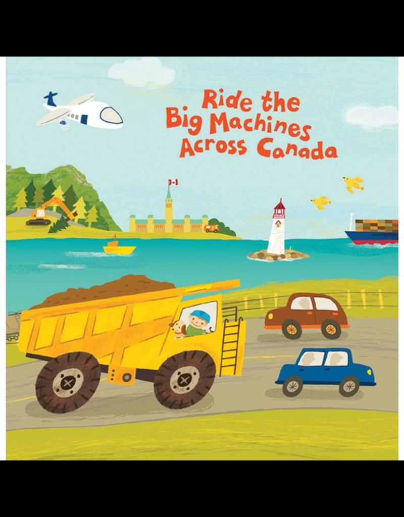 Harper Collins Ride The Big Machines Across Canada