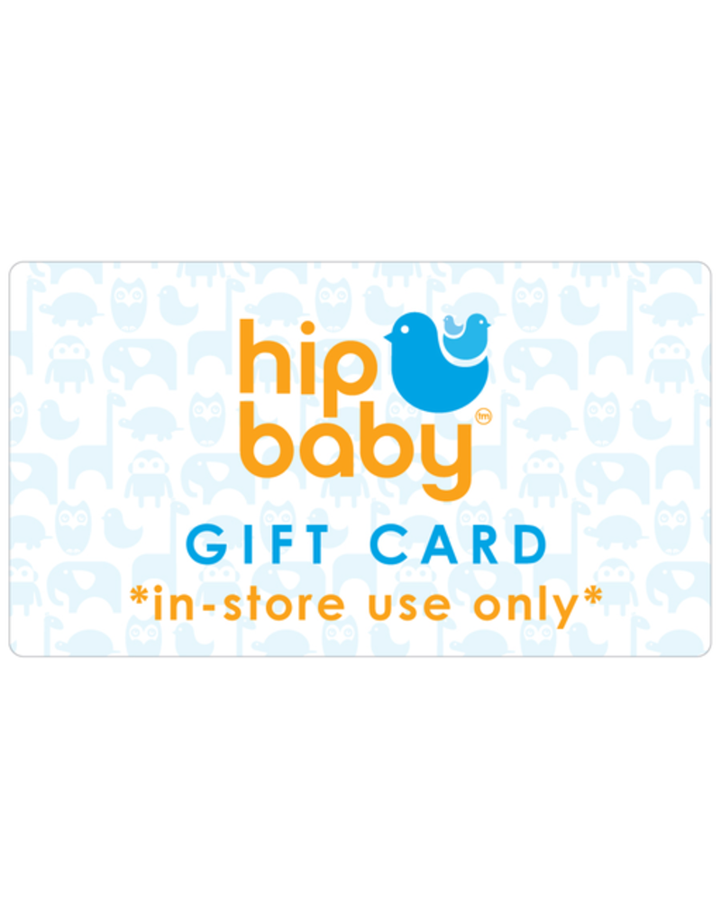 Hip Baby Gift Card *WEB-store for IN-store use*