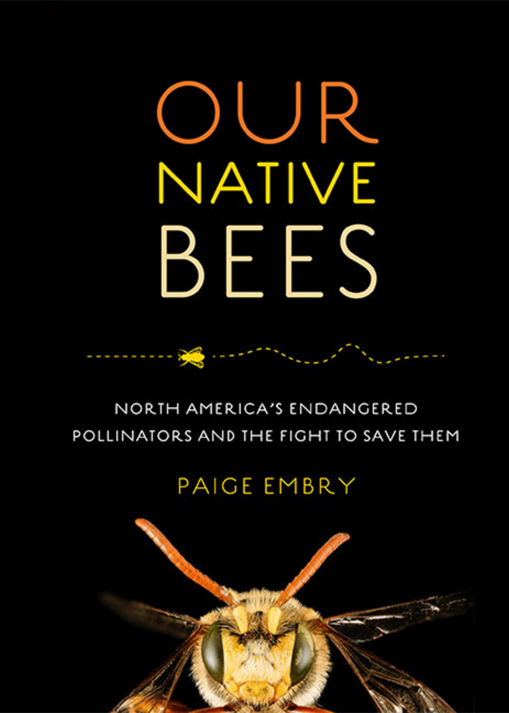 Bees Our Native Bees - Paige Embry