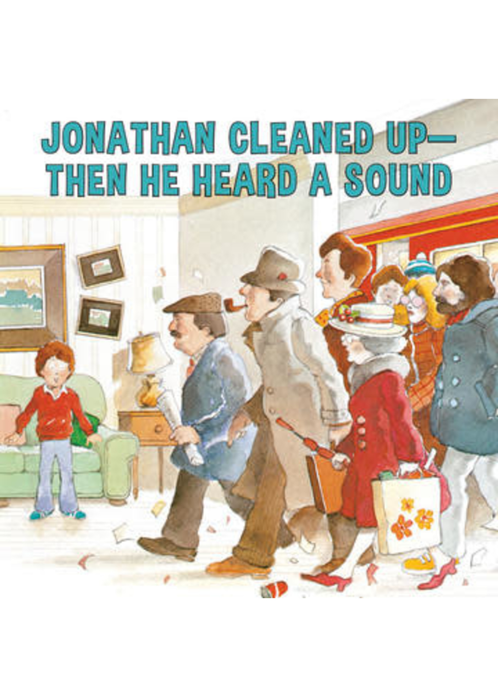 Annick Press JONATHAN CLEANED UP-THEN HE HEARD A SOUND