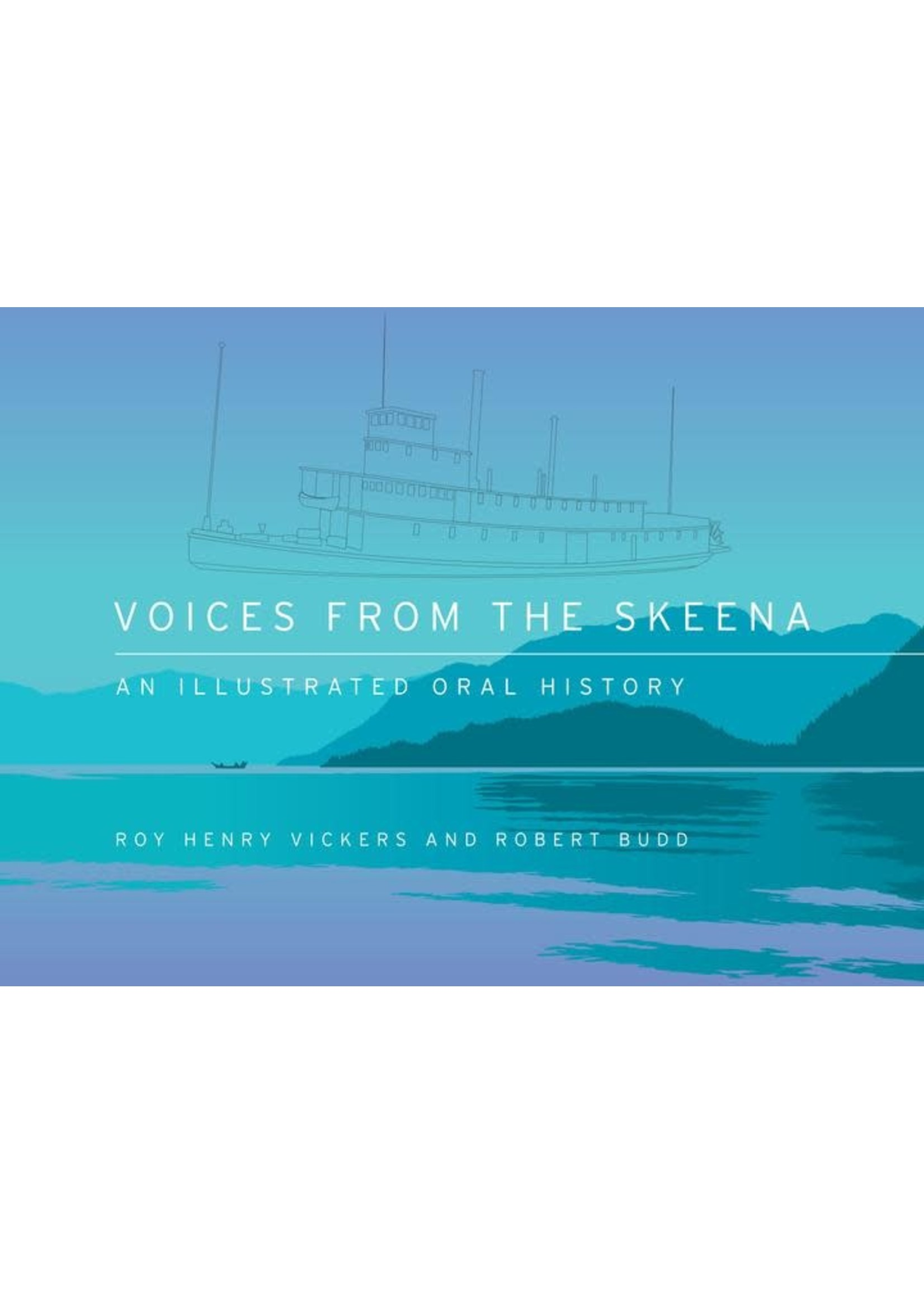 Harbour Publishing Voices From The Skeena: An Illustrated Oral History